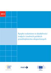 Ryzyko walutowe w działalności małych i średnich polskich przedsiębiorstw eksportowych