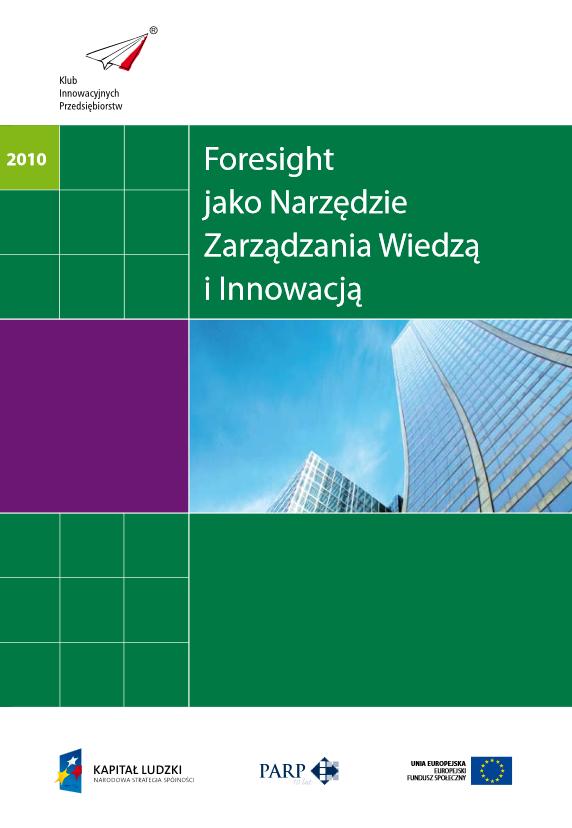 Foresight jako narzędzie zarządzania wiedzą i innowacją