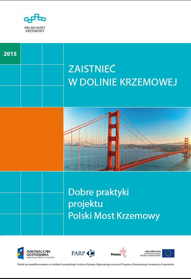Zaistnieć w Dolinie Krzemowej – dobre praktyki projektu Polski Most Krzemowy