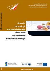 Transfer technologii z uczelni do biznesu.Tworzenie mechanizmów transferu technologii