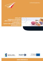 Jednostki badawczo-rozwojowe jako źródło innowacyjności w gospodarce i pomoc dla małych i średnich przedsiębiorstw