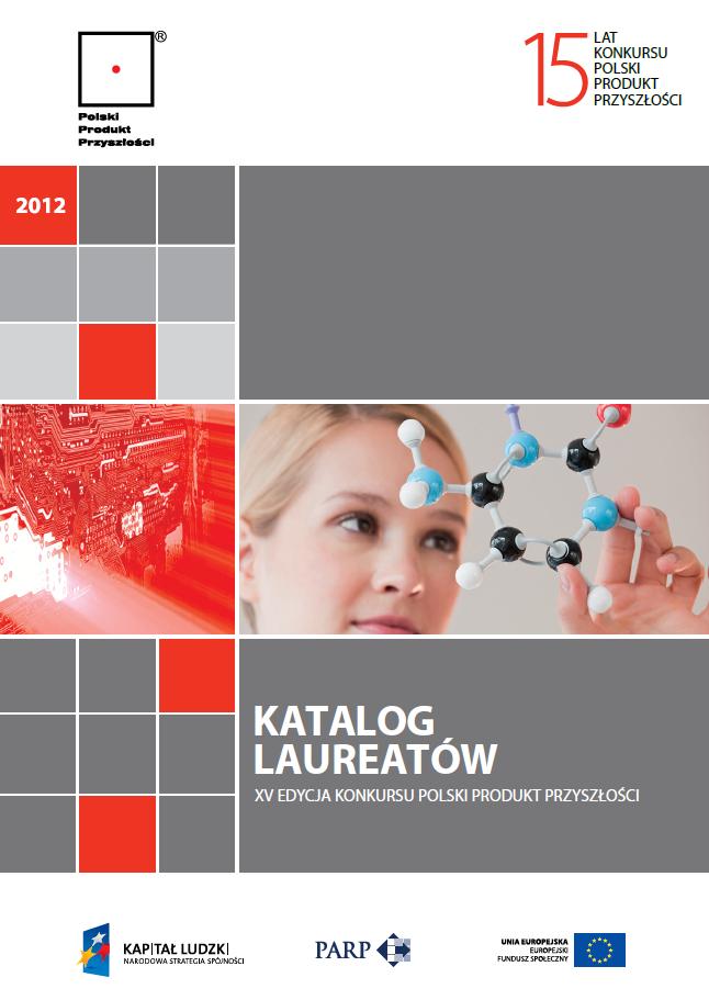 Katalog Laureatów XV Edycji Konkursu Polski Produkt Przyszłości