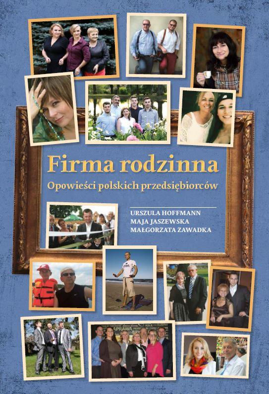 Firma rodzinna. Opowieści polskich przedsiębiorców