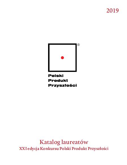 Katalog Laureatów XXI Konkursu Polski Produkt Przyszłości