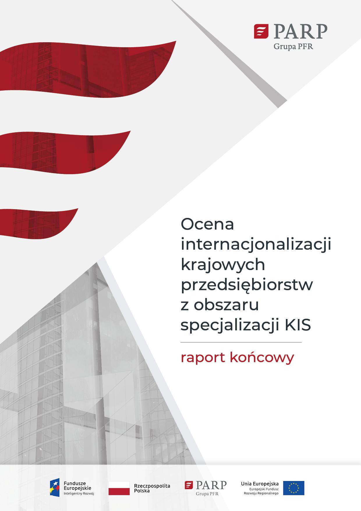 Ocena internacjonalizacji krajowych przedsiębiorstw z obszaru specjalizacji KIS - raport końcowy