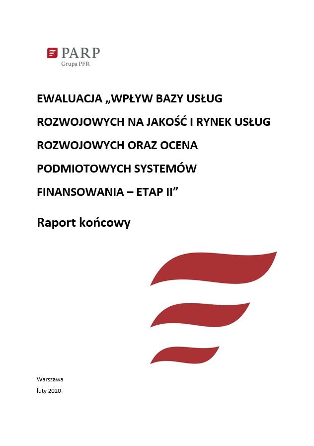 Wpływ bazy usług rozwojowych na jakość i rynek usług rozwojowych oraz ocena podmiotowych systemów finansowania – etap II. Raport końcowy.
